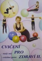 Publikace Cvičení pro zdraví II (velký, malý, guma, úseč..)
